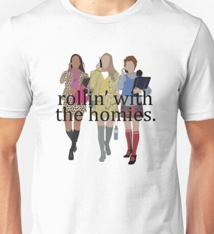 Clueless - Rollin with the homies Unisex T-Shirt