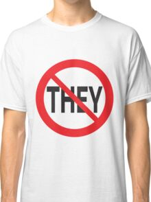 They Don't Want You To Win Classic T-Shirt