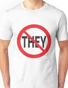 They Don't Want You To Win Unisex T-Shirt