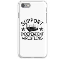 Support Independent Wrestling iPhone Case/Skin