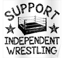 Support Independent Wrestling Poster
