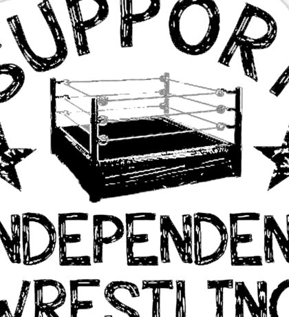 Support Independent Wrestling Sticker