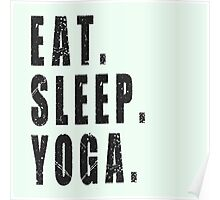 Yoga shirt. Eat Sleep Yoga, funny text shirt, workout shirt. Poster