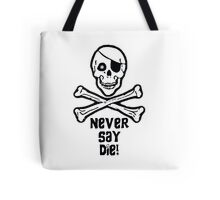 Never Say Die Black Text (Pillows & Totes) Tote Bag