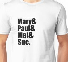 Mary & Paul & Mel & Sue. Unisex T-Shirt