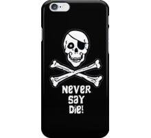 Never Say Die (White Text Phone Cases ) iPhone Case/Skin