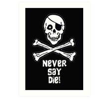 Never Say Die White Text (Prints, Cards & Posters) Art Print