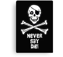 Never Say Die White Text (Prints, Cards & Posters) Canvas Print