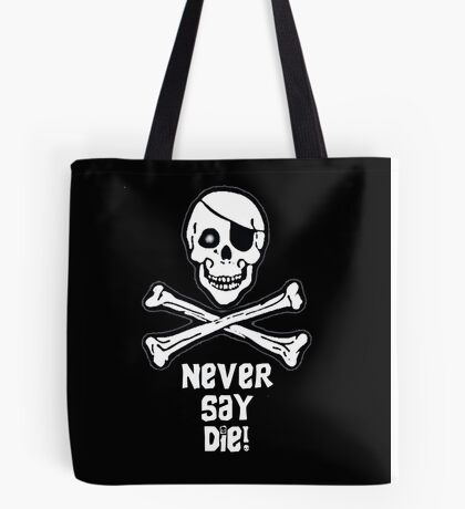 Never Say Die White Text ( Pillows & Totes ) Tote Bag