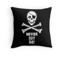 Never Say Die White Text ( Pillows & Totes ) Throw Pillow