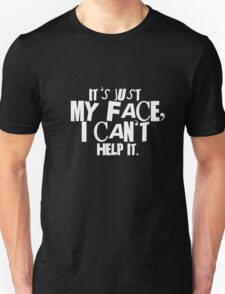 It's just my face Unisex T-Shirt