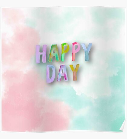 Happy day.cool text,typography,water color, hand painted,trendy,modern,happy,girly,cute,contemporary art Poster