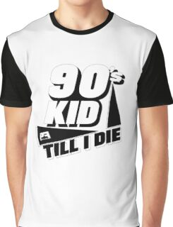 90's Kid Till I Die Graphic T-Shirt