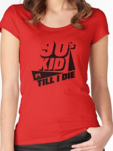 90's Kid Till I Die Women's Fitted Scoop T-Shirt