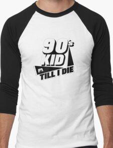 90's Kid Till I Die Men's Baseball ¾ T-Shirt
