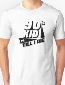 90's Kid Till I Die Unisex T-Shirt