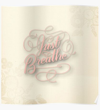 Just breathe.cool text,typography,water color, hand painted,trendy,modern,happy,girly,cute,contemporary art Poster
