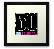 50 and counting Framed Print