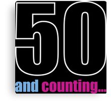 50 and counting Canvas Print