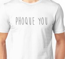 Phoque You Unisex T-Shirt