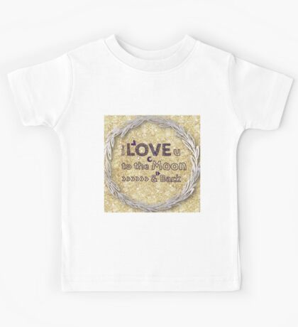 I love you to the moon and back,cool text,typography,gold,glitter,glam,trendy,modern Kids Tee