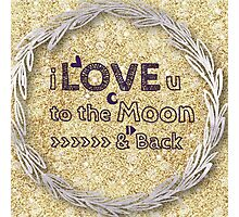 I love you to the moon and back,cool text,typography,gold,glitter,glam,trendy,modern Photographic Print