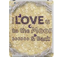 I love you to the moon and back,cool text,typography,gold,glitter,glam,trendy,modern iPad Case/Skin