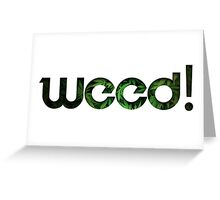 weed Greeting Card