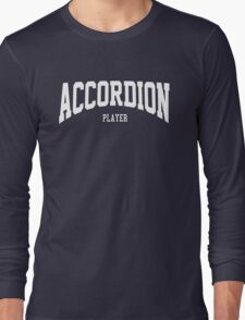 Accordion Player Long Sleeve T-Shirt