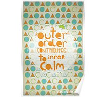 Outer order contributes to inner calm Poster