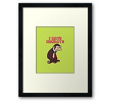 Monday Monkey Lives For The Weekend, Sir. Framed Print
