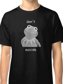 Don't Kermit Suicide Classic T-Shirt