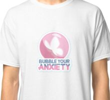 Bubble Your Anxiety Classic T-Shirt