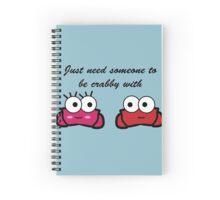 Be Crabby With Me Spiral Notebook