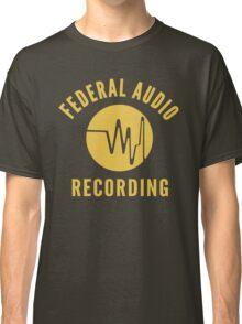 Federal Audio Recording Classic T-Shirt
