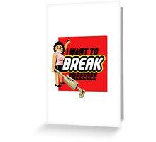 Break Greeting Card