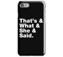 That's What She Said - Helvetica List iPhone Case/Skin