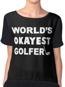 World's Okayest Golfer, Funny Golf Saying Quote Chiffon Top
