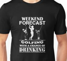 Weekend Forecast Golfing With A Chance Of Drinking, Funny Golfer Love Beer Quote Unisex T-Shirt