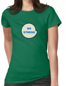 no stress Womens Fitted T-Shirt