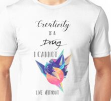 Creativity is a drug I cannot live without Unisex T-Shirt