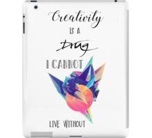 Creativity is a drug I cannot live without iPad Case/Skin