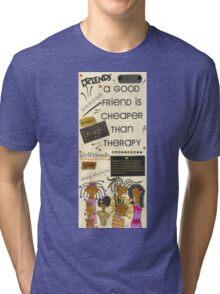 Good Friends Tri-blend T-Shirt