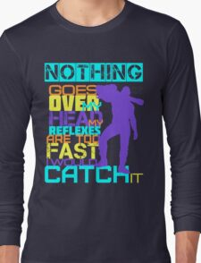 Nothing Goes Over My Head Long Sleeve T-Shirt