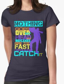 Nothing Goes Over My Head Womens Fitted T-Shirt