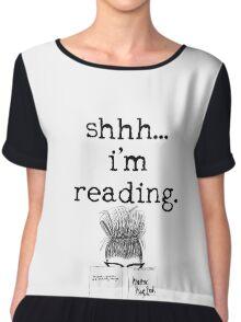 shhh... i'm reading. Chiffon Top
