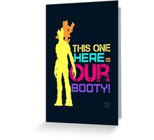 This One Here Is Our Booty Greeting Card