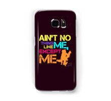 Ain't No Thing Like ME, Except ME Samsung Galaxy Case/Skin