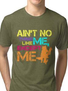 Ain't No Thing Like ME, Except ME Tri-blend T-Shirt