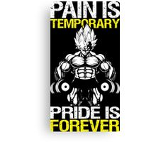 PAIN IS TEMPORARY, PRIDE IS FOREVER (VEGETA DUMBBELLS) Canvas Print
